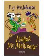 Halljuk Mr. Mullinert! - P. G. Wodehouse