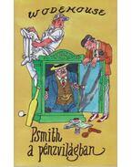 Psmith a pénzvilágban - P. G. Wodehouse