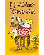 Tökös-mákos - P. G. Wodehouse