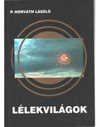 Lélekvilágok (dedikált) - P. Horváth László