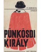 Pünkösdi király (dedikált) - P. Horváth László