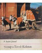 72 nap a Távol-Keleten - P. Szabó József