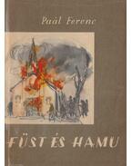 Füst és hamu - Paál Ferenc