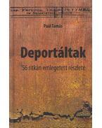 Deportáltak - Paál Tamás