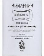 Arvisura (Igazszólás) I-II. - Paál Zoltán, Bolyky Úr János (összeáll., szerk.)