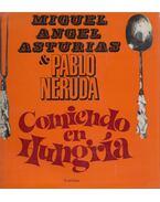 Comiendo en Hungría - Pablo Neruda, Asturias, Miguel Ángel