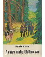 A csúcs mindig fölöttünk van (dedikált) - Padisák Mihály