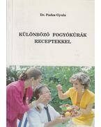 Különböző fogyókúrák receptekkel - Pados Gyula dr.