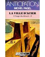 La ville d'acier: L'Ange du désert 2 - PAGEL, MICHEL