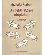 Az IBM PC-ről alapfokon - A szoftver - Pajor Gábor dr.