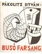 Busó farsang (dedikált) - Pákolitz István