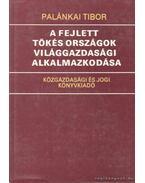 A fejlett tőkés országok világgazdasági alkalmazkodása - Palánkai Tibor