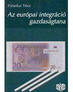 Az európai integráció gazdaságtana (dedikált) - Palánkai Tibor