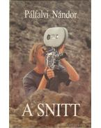 A snitt - Pálfalvi Nándor