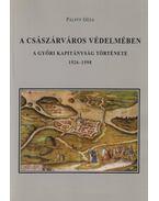 A császárváros védelmében (dedikált) - Pálffy Géza