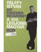 A 100 legjobb magyar bor 2008 - Pálffy István
