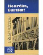 Heureka, Eureka! - Pálfy József