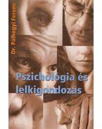 Pszichológia és lelkigondozás - Pálhegyi Ferenc