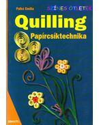 Quilling - Papírcsíktechnika - Palkó Emília