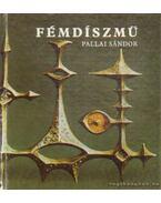Fémdíszmű - Pallai Sándor