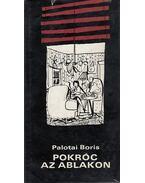 Pokróc az ablakon (dedikált) - Palotai Boris