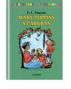 Mary Poppins a parkban - Pamela Lyndon Travers