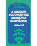 A Magyar Tudományos Akadémia Kiadványai 1828-1950 - Pamlényi Ervin