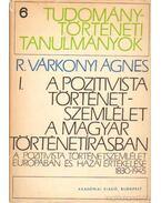 A pozitivista történetszemlélet a Magyar történetírásban I-II. - Pamlényi Ervin