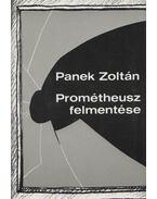 Prométheusz felmentése - Panek Zoltán