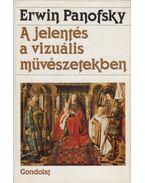 A jelentés a vizuális művészetekben - Panofsky, Erwin