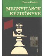 Megnyitások kézikönyve - Panov, V. N., Esztrin, J. B.