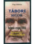 Tábori sorsok - Hadinapló a nyugati frontról - 1944 október 22 - 1945 szeptember 20 között - Pap Miklós