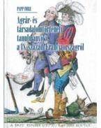 Agrár- és társadalomtörténeti tanulmányok a 18. századi Franciaországról - Papp Imre