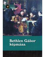 Bethlen Gábor képmása - Papp Klára, Balogh Judit