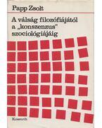 A válság filozófiájától a ''konszenzus'' szociológiájáig - Papp Zsolt