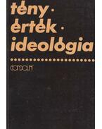 Tény, érték, ideológia - Papp Zsolt