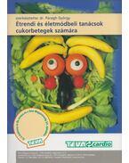 Étrendi és életmódbeli tanácsok cukorbetegek számára - Paragh György Dr.