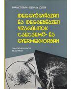 Ideggyógyászati és idegsebészeti vizsgálatok csecsemő- és gyermekkorban (dedikált) - Paraicz Ervin, Szénásy József