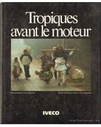 Tropiques avant le moteurn (The tropics before the engine) - Parise, Goffredo, Ragazzini, Enzo