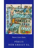Párizs nem ereszt el (dedikált) - Bajomi Lázár Endre