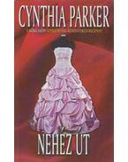 Nehéz út - Cynthia Parker