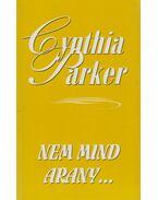 Nem mind arany... - Cynthia Parker