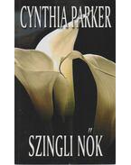 Szingli nők - Cynthia Parker