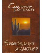 Szúrós, mint a kaktusz - Cynthia Parker