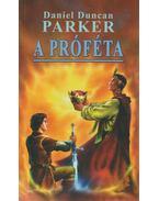 A próféta - Parker, Daniel Duncan