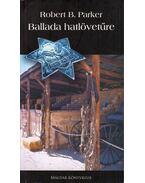 Ballada hatlövetűre - Parker, Robert B.
