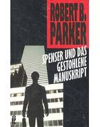 Spenser und das gestohlene Manuskript, - Parker, Robert B.