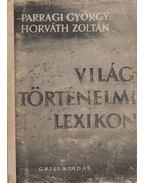Világtörténelmi lexikon II. kötet - Parragi György, Horváth Zoltán