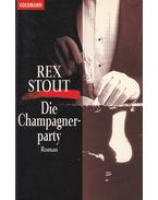 Die Champagnerparty - Stout, Rex