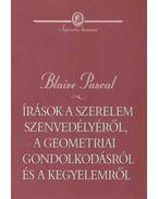Írások a szerelem szenvedélyéről, a geometriai gondolkodásról és a kegyelemről - Pascal, Blaise